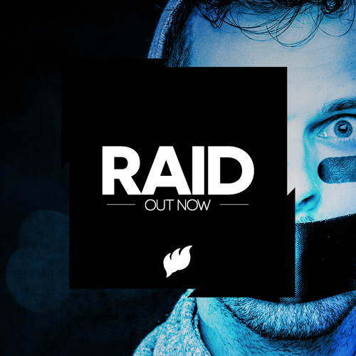 Raid (OUT NOW)
