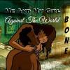 Bone X Me And My Girl (Against The World) #JAONA Mixtape