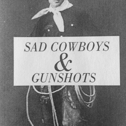 Sad Cowboys And The Sound Of Their Guns