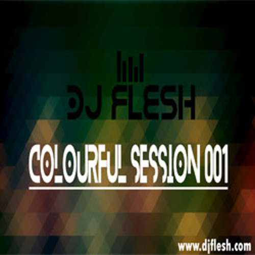 DJ Flesh - Colourful Session 001