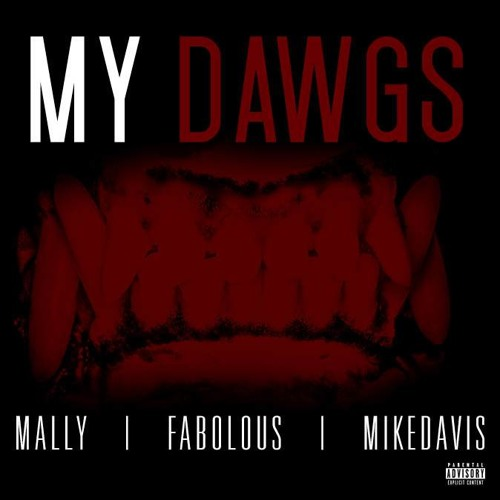 Mally The Martian ft Fabolous & Mike Davis – My Dawgs