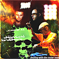 Junkie XL - Dealing With The Roster (The Chemical Brothers Remix)