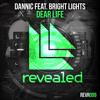 Dannic feat. Bright Lights - Dear Life (DrumAddiction Edit)