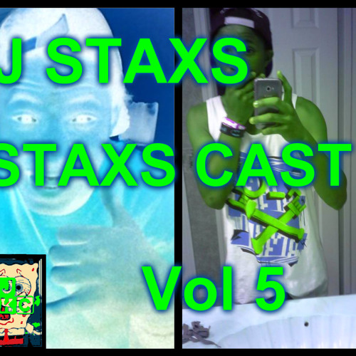 Staxs Cast Vol 5 (Summer Podcast)