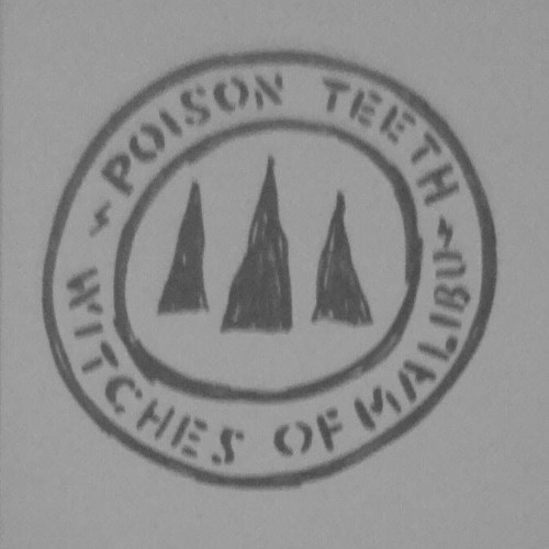 WITCHES OF MALIBU -  POISON TEETH