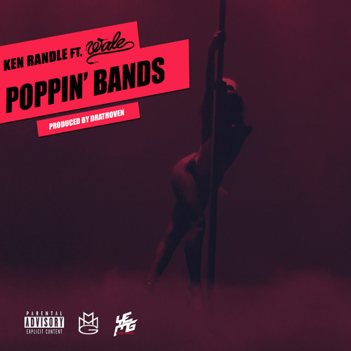 Ken Randle (feat. Wale) - Poppin Bands (Prod. by Drathoven)