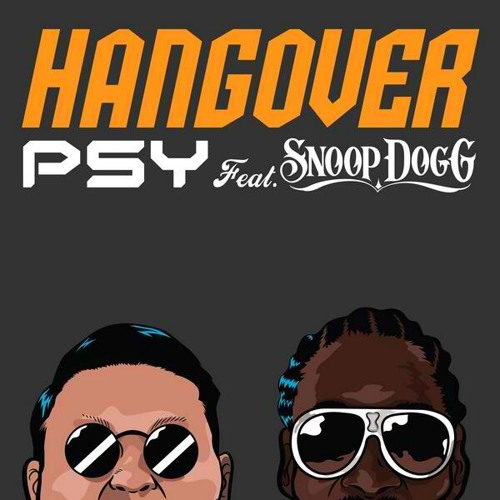 HANGOVER by PSY Feat. Snoop Dogg