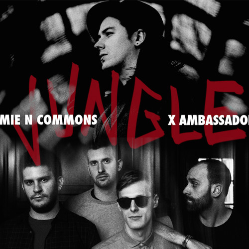 Jungle - Jamie N Commons + X Ambassadors