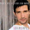 Adam Lopez: When All Is Said And Done (ABBA cover) Matt Pop Album Mix