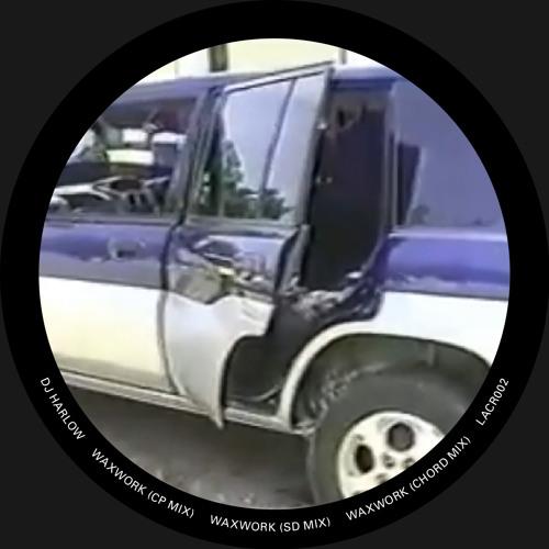 DJ HARLOW - WAXWORK (CHORD MIX) LACR002