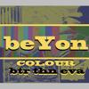 "beYon - 01 - ""btrn than eva"" - Feat. Orion COLOUR E.P. - 2014 - www.facebook.com/beyonmusic"