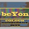 """beYon - 04 - """"Montreaux Jazz"""" - COLOUR E.P. - 2014 - www.facebook.com/beyonmusic"""