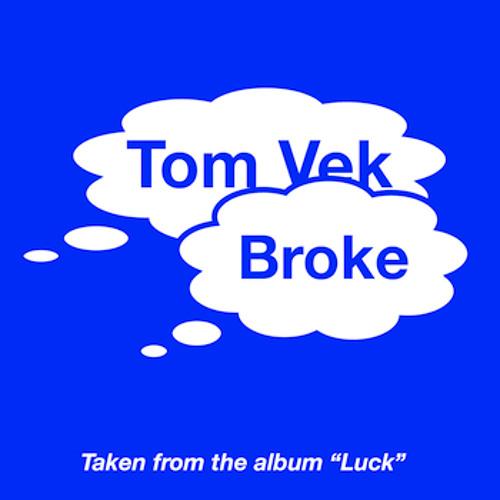 Tom Vek - Broke (Kwes Rework)