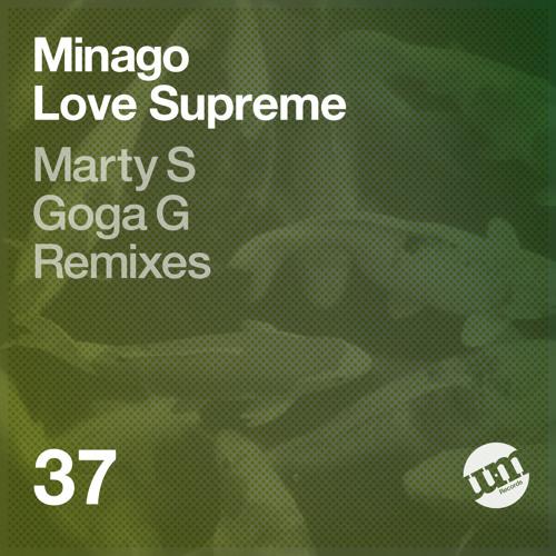 Minago - Love Supreme (Marty S Remix) - UM Records