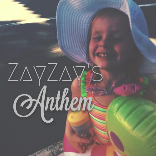 ZayZay's Anthem