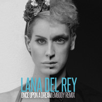 Lana Del Rey Once Upon A Dream (Embody Remix) Artwork