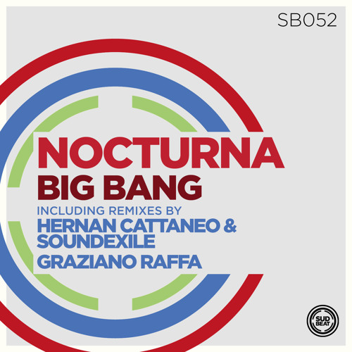 SB052 | Nocturna 'Big Bang' (Hernan Cattaneo & Soundexile Remix)