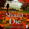 Matthew Frank: If I Should Die (Audiobook Extract) Read by Will Rycroft