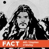 FACT mix 445 - Stephen O'Malley (June '14)