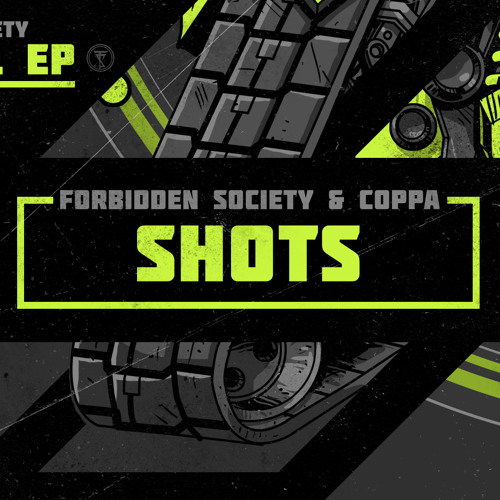 Forbidden Society & Coppa - Shots [FSRECS010SAMP2] OUT NOW