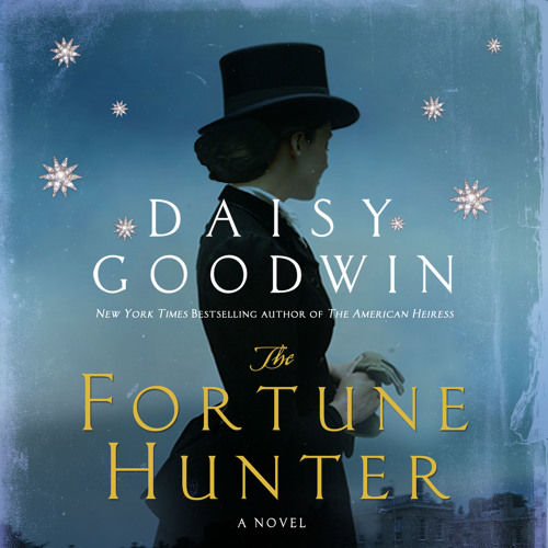 The Fortune Hunter by Daisy Goodwin audiobook excerpt