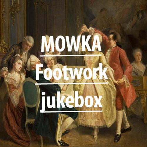 Mowka - Footwork jukebox