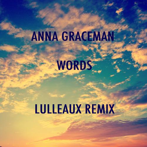 Anna Graceman - Words (Lulleaux Remix)