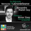 LA GRANDE SEANCE avec Alexandre Mallet-Guy (producteur de