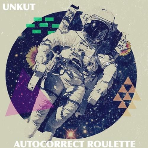DJ Unkut - Autocorrect Roulette