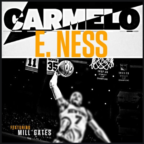 "E. Ness ""CARMELO"" f. Mill Gates (prod. x Known)"