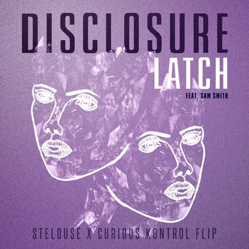 Disclosure - Latch (StéLouse & Curious Kontrol cover)