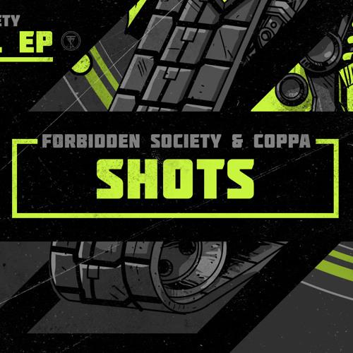 Forbidden Society & Coppa - Shots [FSRECS010SAMP2] OUT NOW