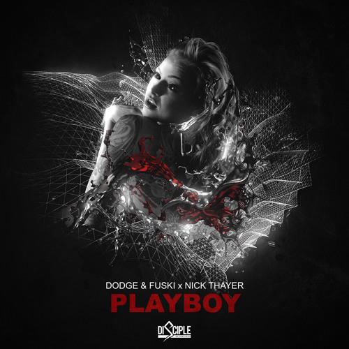Dodge & Fuski x Nick Thayer - Playboy (Barely Alive Remix) (Out Now)