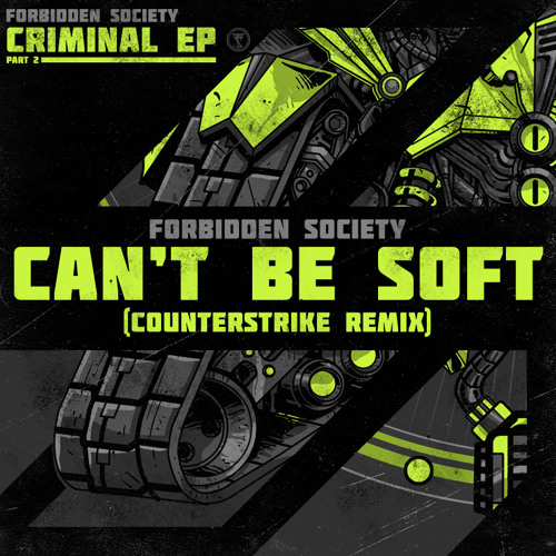 Forbidden Society - Can't Be Soft (Counterstrike Remix) [FSRECS010SAMP2] OUT NOW