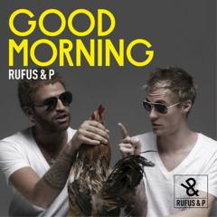 Rufus & P- Good Morning (Beach Mix)