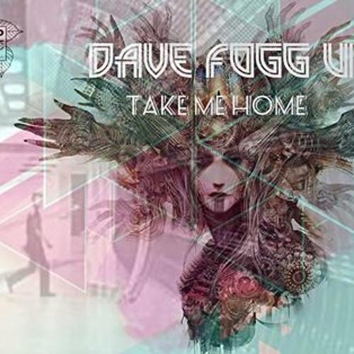 Dave Fogg - Take me home (Tom Bull Remix)