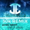 James Egbert - Isle of Capri (30k Remix) [FREE DOWNLOAD]