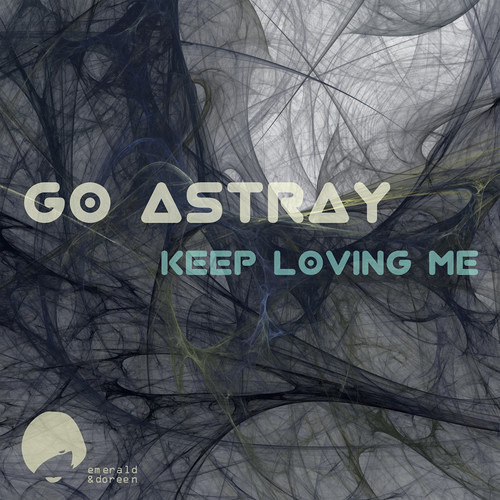 Go Astray - Keep Loving Me (A Copycat Orchestra Remix) [Preview]