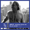Download jay z momma loves me free online mp3 jay z momma loves me blue noise remix malvernweather Gallery