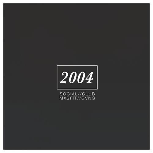 Social Club - 2004