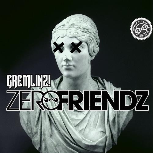 Zero Friendz - Gremlinz
