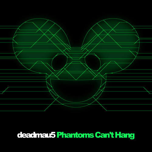 deadmau5 - Phantoms Can't Hang