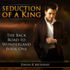Seduction of a King: The Back Road to Wonderland Book One AudioBook Sample