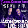 @FLAGALine- This Is How We Roll Remix ft. @jasonderulo @LukeBryanOnline Chopped Not Slopped