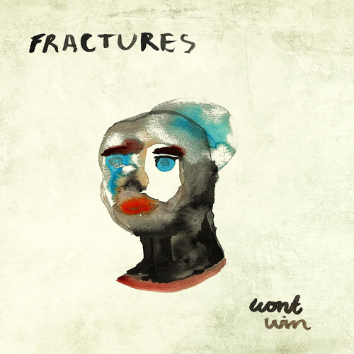 Fractures - Won't Win