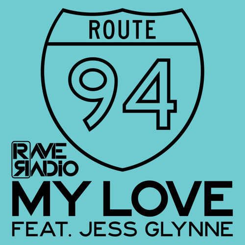 Route 94 - My Love [feat. Jess Glynne] (Rave Radio Remix)