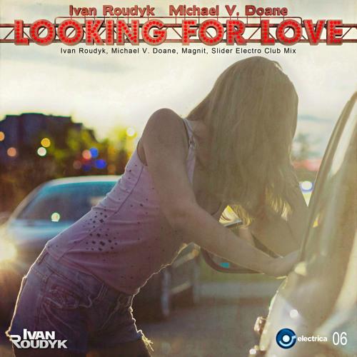 Ivan Roudyk/Michael V. Doane - Looking For Love