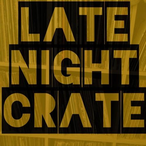 LATE NIGHT CRATE 6 - 9 - 14