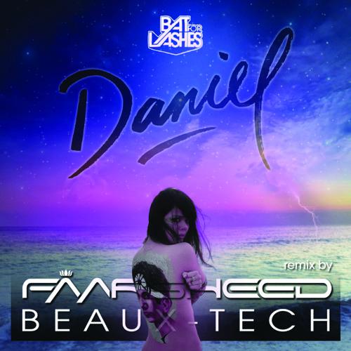Bat For Lashes - Daniel (Faarsheed & Beaux-Tech Remix)