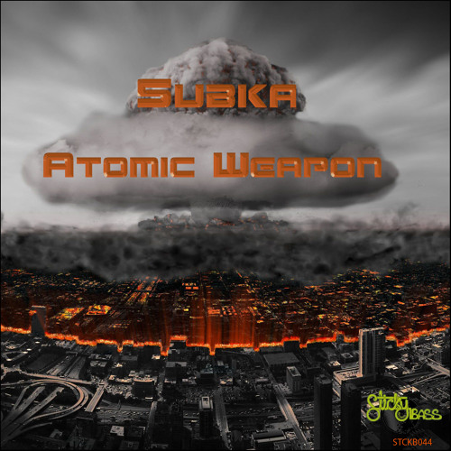 SUBKA - Atomic Weapon - Out now on Stickybass Records! (PREVIEW)